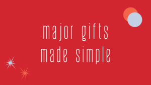 major gifts made simple graphic